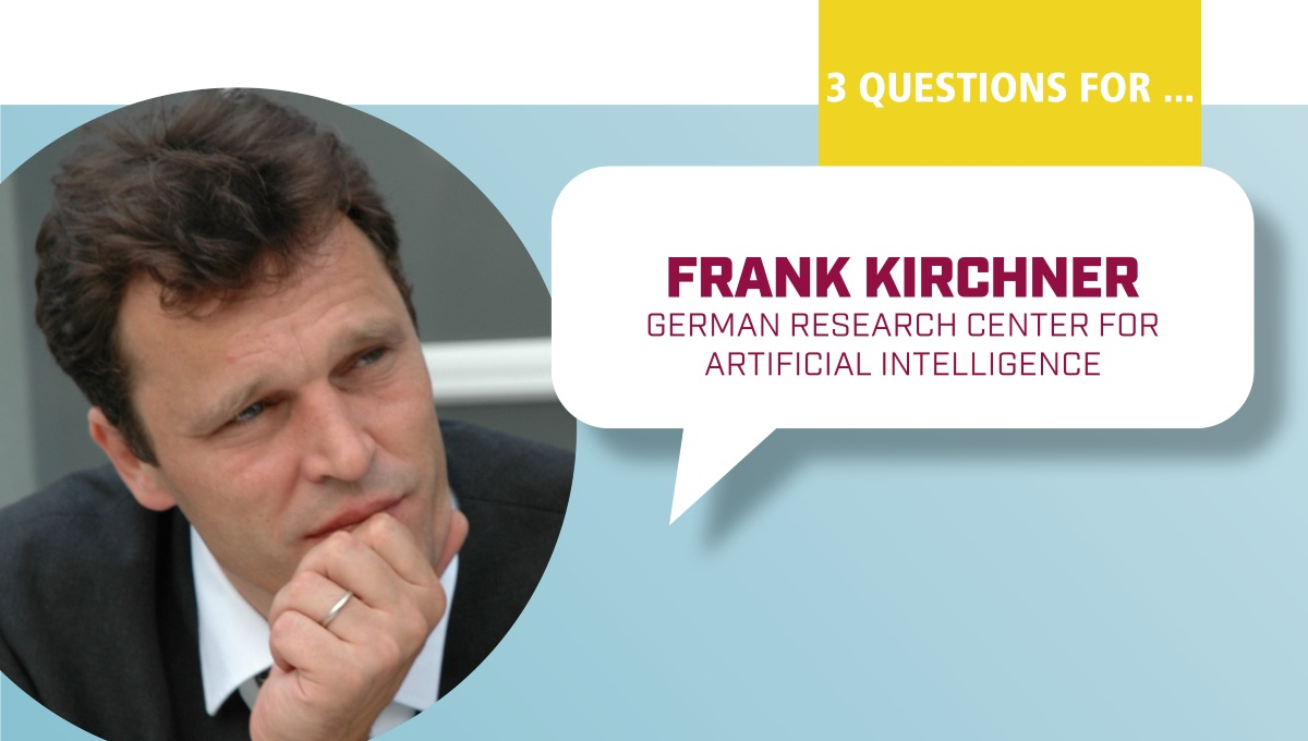 3 Questions to Frank Kirchner