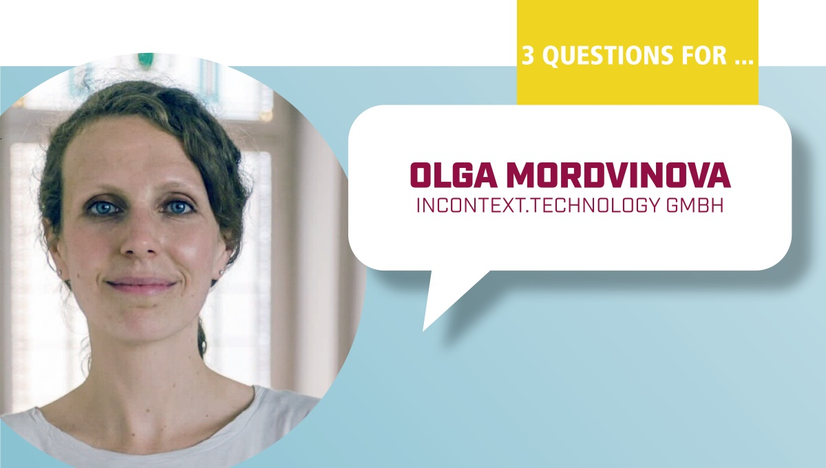 3 Questions to Olga Mordvinova